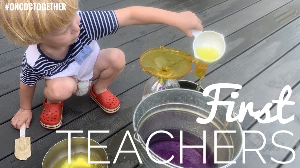 Reggio inspired toddler playing with colored water containers. Text reads First Teachers and hashtag ONCDC together.